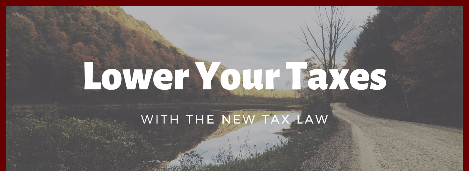 Lower Your Taxes With the New Tax Law